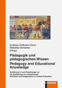 Pädagogik und pädagogisches Wissen - Ambitionen in und Erwartungen an die Ausbildung von Lehrpersonen Ambitions and Imaginations in Teacher Education