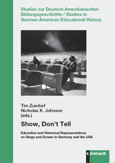 Show, Don't Tell - Education and Historical Representations on Stage and Screen in Germany and the USA